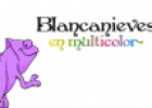 Cuentacuentos: Blancanieves en multicolor | Recurso educativo 23714