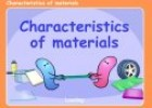 Characteristics of materials | Recurso educativo 85588